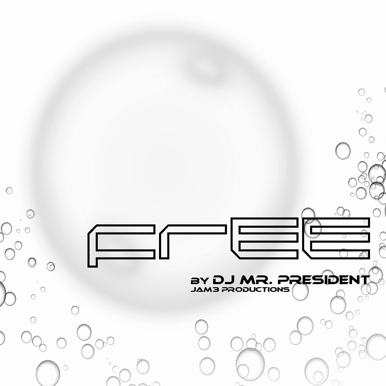 Free by DJ Mr. President