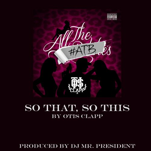 So That, So This (prod. by DJ Mr. President)