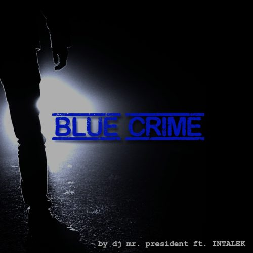 Blue Crime (prod. by DJ Mr. President)